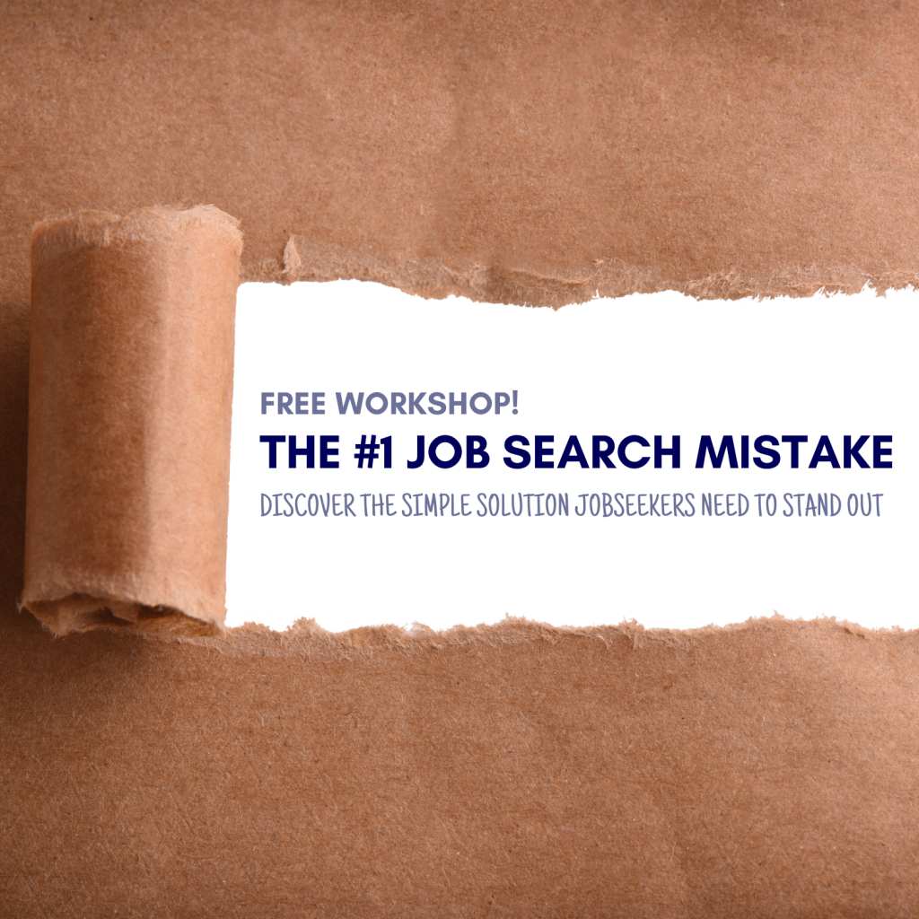 Free Workshop: The #1 Job Search Mistake - Discover the simple solution jobseekers need to stand out