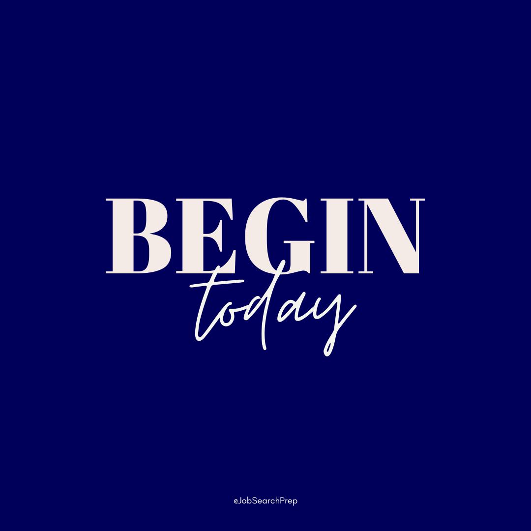 Begin Today - Job Search Prep