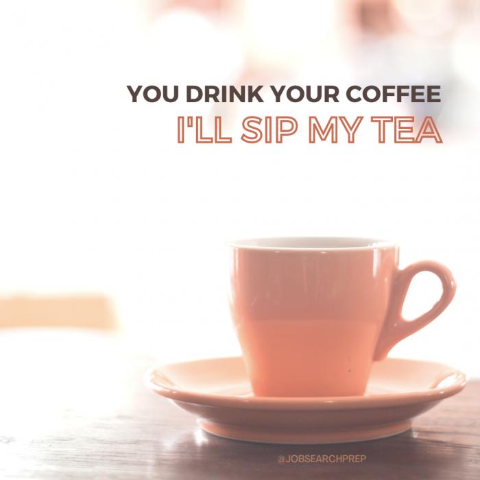 Coffee or Tea - Job Search Prep
