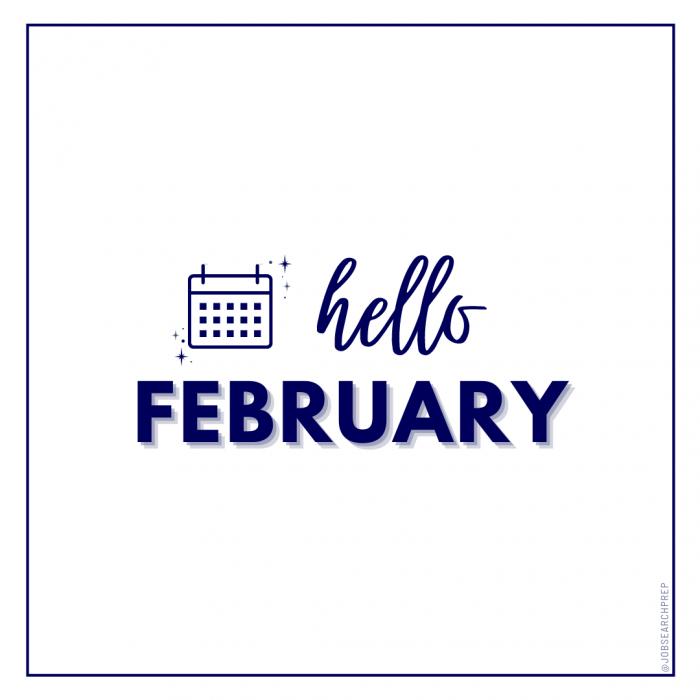 Hello February - Job Search Prep