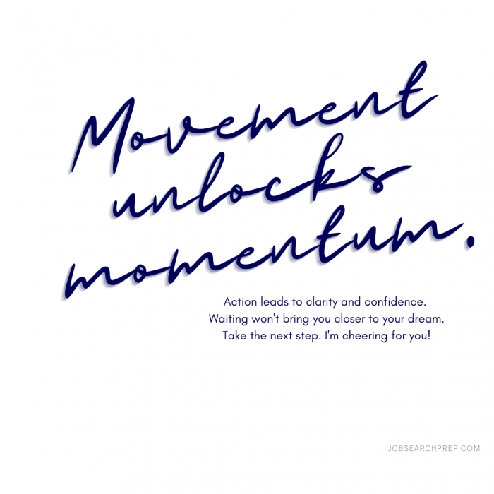 Movement Unlocks Momentum - Take Action Motivation Inspirational Quote from Job Search Prep